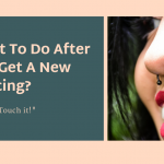 What to do after you get a new piercing?