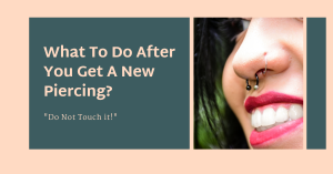 What to do after you get a new piercing