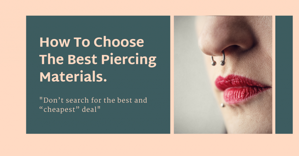 How to choose the best piercing materials